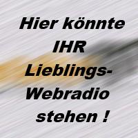 Hier könnte IHR Lieblings-Webradio stehen!