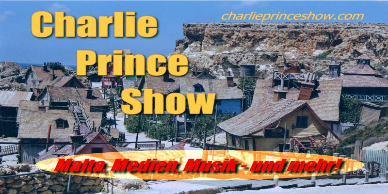 Charlie-Prince-Show: Malta, Medien, Musik und mehr!